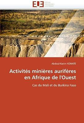Activités minières aurifères en Afrique de l'Ouest: Cas du Mali et du Burkina Faso par Abdoul-Karim Konate