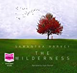 Samantha Harvey The Wilderness (unabridged audio book)