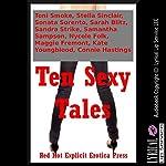 Ten Sexy Tales: Ten Explicit Erotica Stories | Toni Smoke,Stella Sinclair,Sonata Sorento,Sarah Blitz,Sandra Strike,Samantha Sampson,Nycole Folk
