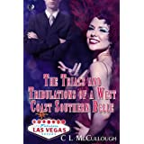 The Trials and Tribulations of a West Coast Southern Belle. ~ C.L. McCullough