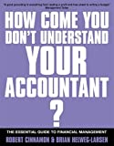 If You're So Brilliant... How Come You Don't Understand Your Accountant?: The Essential Guide to Financial Management (0749437251) by Robert Cinnamon