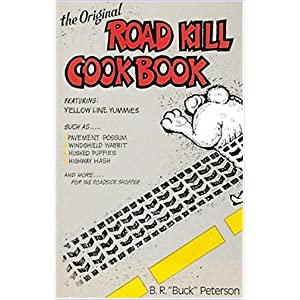The Original Road Kill Cookbook