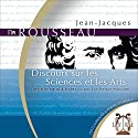 Discours sur les Sciences et les Arts Audiobook by Jean-Jacques Rousseau Narrated by Éric Herson-Macarel