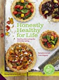 Honestly Healthy for Life: Healthy Alternatives for Everyday Eating