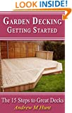 Garden Decking, Getting Started: The 15 Steps to Great Decks