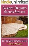 Garden Decking, Getting Started: The 15 Steps to Great Decks