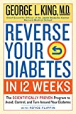 img - for Reverse Your Diabetes in 12 Weeks: The Scientifically Proven Program to Avoid, Control, and Turn Around Your Diabetes book / textbook / text book