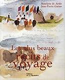 echange, troc Roselyne de Ayala, Jean-Pierre Guéno - Les plus beaux récits de voyage