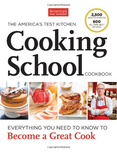 The America's Test Kitchen Cooking School Cookbook by Editors at America's Test Kitchen