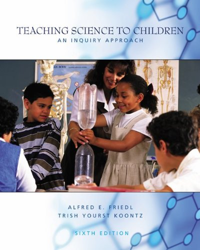 Teaching Science to Children: An Inquiry Approach