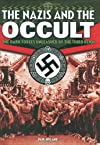 Nazis and the Occult: The Esoteric Roots of the Third Reich