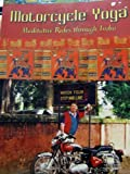 Motorcycle Yoga, Meditative Rides through India (0974675806) by Miles Davis