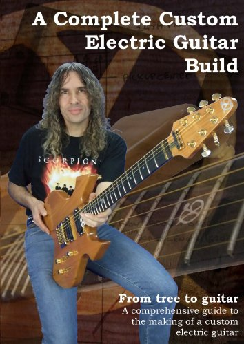 A Complete Custom Electric Guitar Build [DVD]