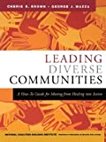 img - for Leading Diverse Communities: A How-To Guide for Moving from Healing Into Action Revised edition by Brown, Cherie R., Mazza, George J., National Coalition Build (2004) Paperback book / textbook / text book
