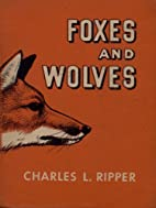 Foxes and Wolves by Charles L. Ripper