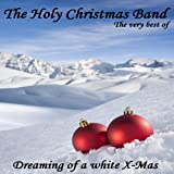 "Dreaming of a White X-Mas (the Very Best of International Pop Lounge and 100% Cafe Chill Out Artist Album)von ""Holy Christmas Band"""