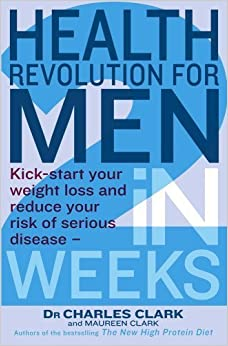 Health Revolution For Men: Kick-start your weight loss and reduce your