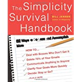 The Simplicity Survival Handbook: 32 Ways to Do Less and Accomplish Morepar Bill Jensen