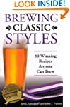 Brewing Classic Styles: 80 Winning Re...