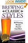 Brewing Classic Styles: 80 Winning Re...