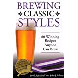 Brewing Classic Styles: 80 Winning Recipes Anyone Can Brew ~ Jamil Zainasheff
