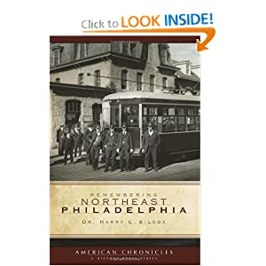 Remembering Northeast Philadelphia (American Chronicles) Harry C. Silcox