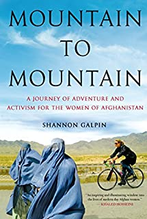 Book Cover: Mountain to Mountain: A Journey of Adventure and Activism for the Women of Afghanistan