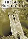 The Ghost Hunting Files (Ordinary Peoples Encounters with the Supernatural