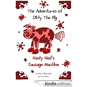 The Adventures of Dirty the Pig: Nasty Ned's Sausage Machine