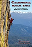 img - for California Road Trip: A Climber's Guide Northern California book / textbook / text book