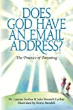 Does God Have An Email Address?: The Practice of Parenting