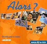 echange, troc Beacco-J.C - Alors ? Niveau A2 ed 2007 CD Classe