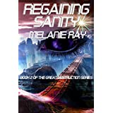 Regaining Sanity (The Great Destruction Series Book 2) ~ Melanie Ray