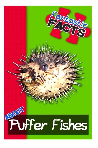 Fantastic facts about puffer fishes illustrated fun for Fish facts for kids