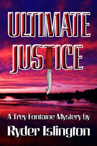 Ultimate Justice (The Trey Fontaine Mysteries Book 1)