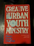 img - for Creative urban youth ministry: A resource for leaders of young people book / textbook / text book