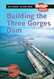 img - for Building the Three Gorges Dam (Science Missions) book / textbook / text book