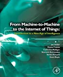 img - for From Machine-to-Machine to the Internet of Things: Introduction to a New Age of Intelligence book / textbook / text book