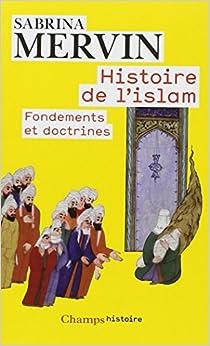 Amazon.fr - Histoire de l'Islam : Fondements et doctrines