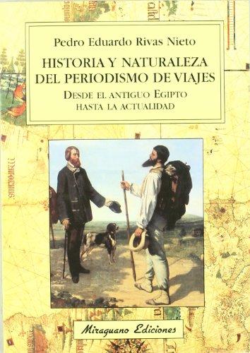 Historia y naturaleza del periodismo de viajes desde el antiguo Egipto hasta la actualidad (Viajes y costumbres)