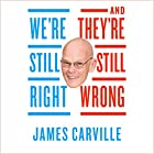 We're Still Right, They're Still Wrong: The Democrats' Case for 2016 Audiobook by James Carville Narrated by James Carville, Tom Stechschulte