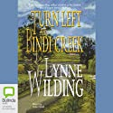 Turn Left at Bindi Creek (       UNABRIDGED) by Lynne Wilding Narrated by Kate Hood