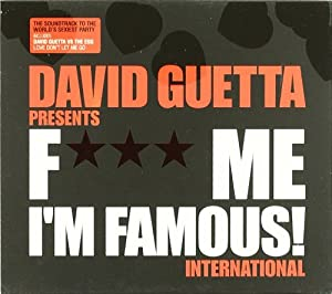 F**k Me I'm Famous International: David Guetta Presents...
