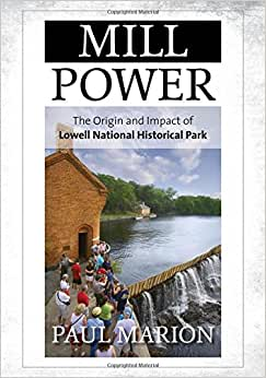 Mill Power: The Origin and Impact of Lowell National Historical Park book