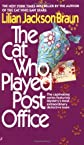 By Lilian Jackson Braun: The Cat Who Played Post Office