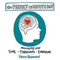 The Perfect 15-minute Day: Managing Your Time, Thoughts, And Emotions by Pierre Khawand ebook deal