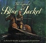 The Legend of Blue Jacket (0688158358) by Spradlin, Michael P.