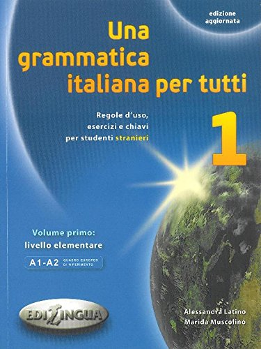 Una Grammatica Italiana Per Tutti, A1-A2