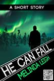 He Can Fall (She Can Series) (A Short Story)