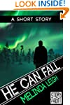 He Can Fall (She Can Series) (A Short...